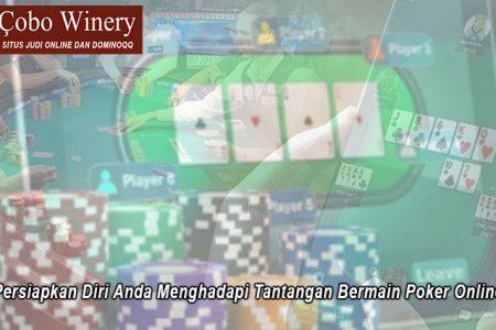 Poker Online Persiapkan Diri Anda Menghadapi - CoboWineryOnline