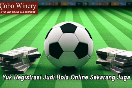 Yuk Registrasi Judi Bola Online Sekarang Juga
